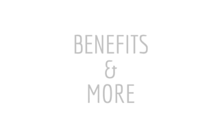 Benefits and More