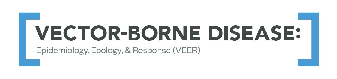 Vector-Borne Disease: Epidemiology, Ecology & Response (VEER)