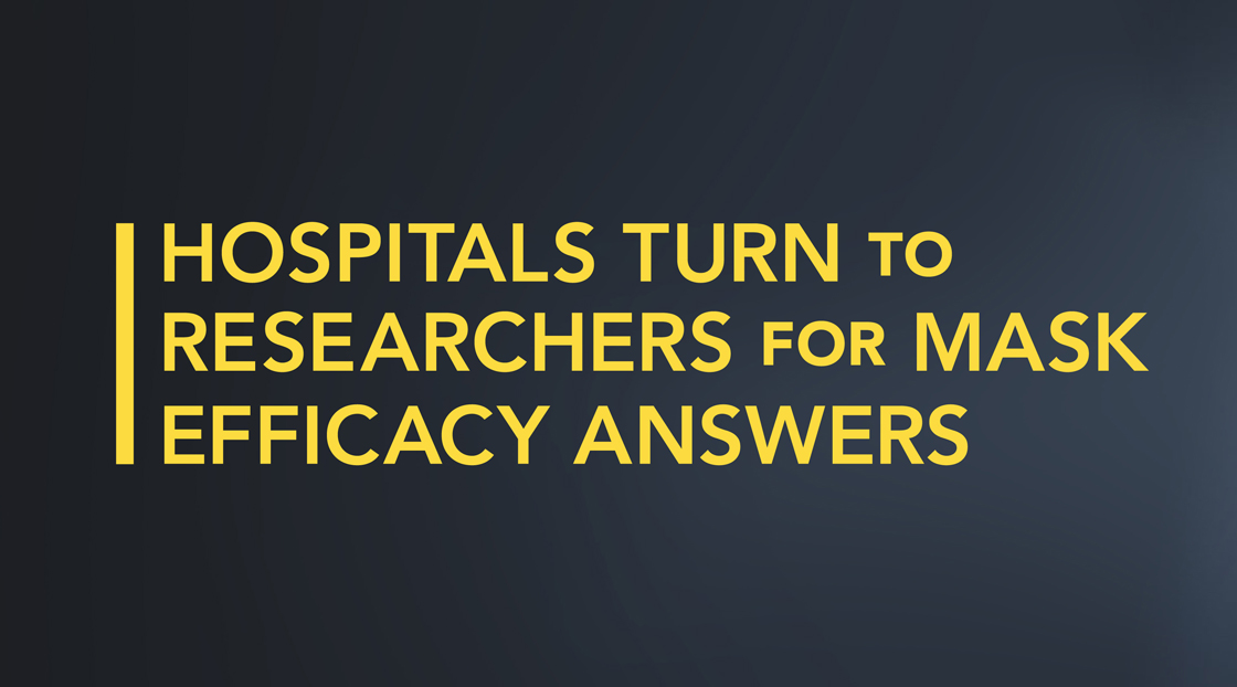 Hospitals Turn to Researchers for Mask Efficacy Answers