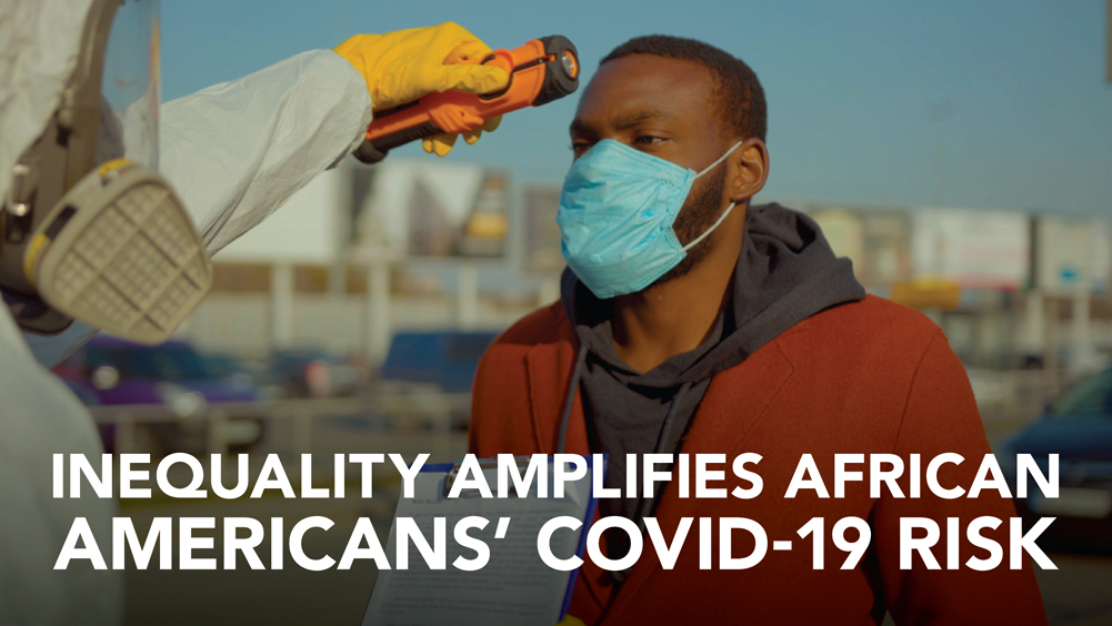 Inequality Amplifies African Americans' COVID-19 Risk
