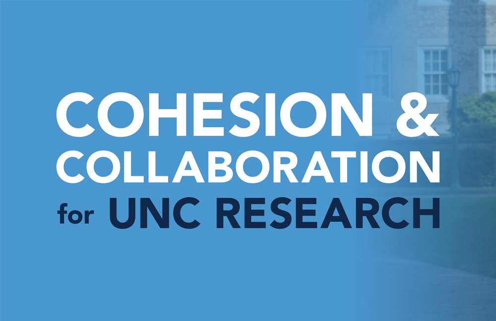 Cohesion and Collaboration for UNC Research